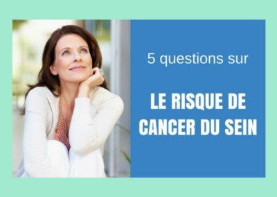 Campagne – 5 questions sur le risque de cancer du sein